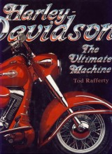 Rafferty Tod: Harley Davidson. The ultimate machine