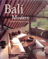 Francione Gianni,Tettoni Luca Invernizzi: Bali Modern.The Art of Tropical Living