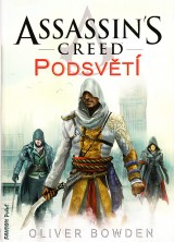 Bowden Oliver: Assassin´s Creed.Podsvětí