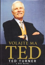 Turner Ted,Burke Bill: Volajte ma Ted