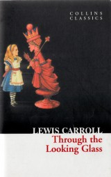 Caroll Lewis: Through the Looking Glass