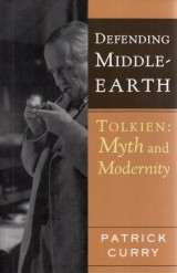 Curry Patrick: Defending Middle-Earth.Tolkien:Myth and Modernity