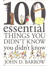 Barrow John D.: 100 essential things you didn´t know you didn´t know