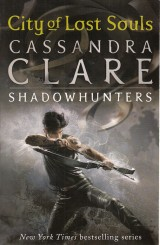 Clare Cassandra: City of Lost Souls.The mortal instruments 5.