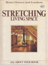 Hufnagel James A.: All About your House:Stretching Living Space