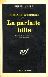 Wormser Richard: La parfaite bille